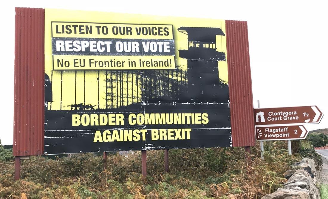 Octubre de 2018. Cartel contra el Brexit en la frontera de Irlanda del Norte.